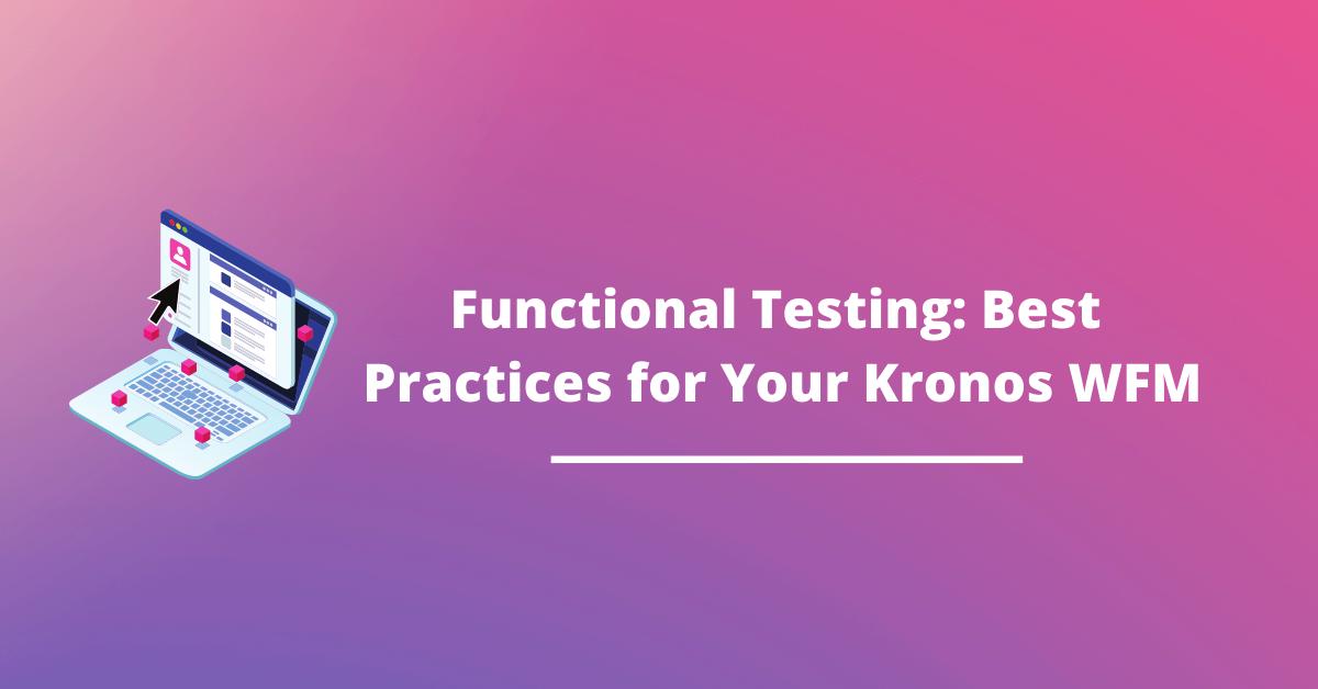 Kronos-Functional-Testing-WFM