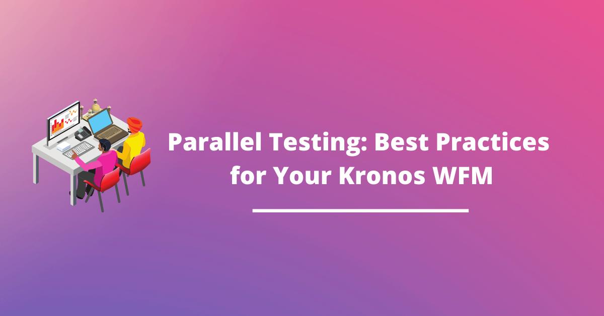 kronos-parallel-testing-wfm