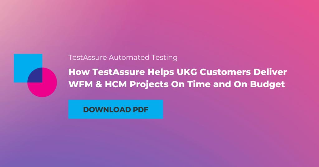 UKG Works: How TestAssure Helps