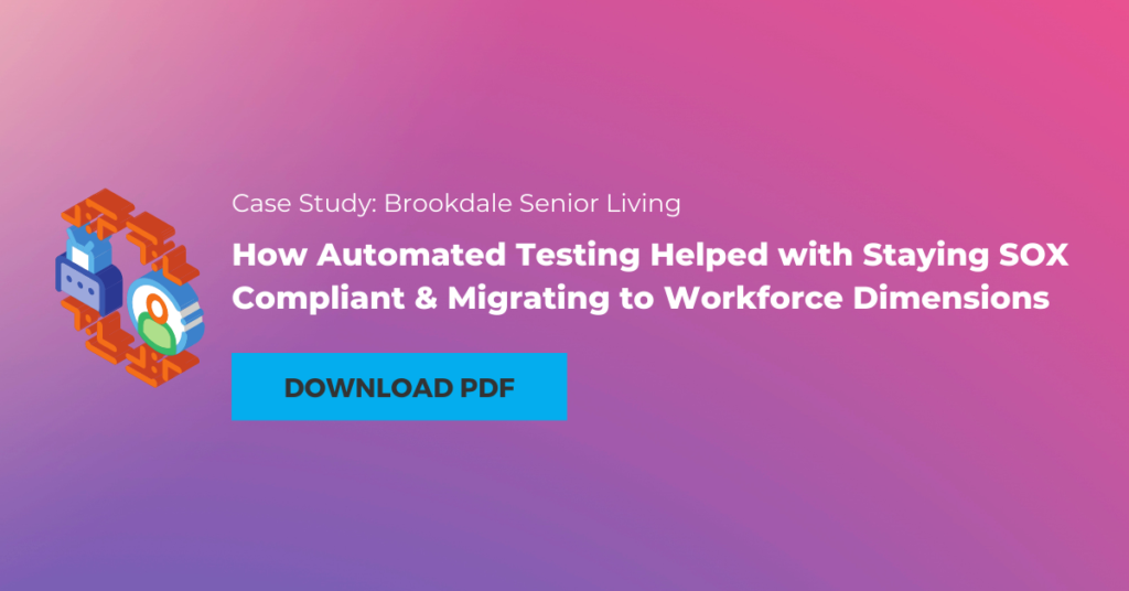 Brookdale Senior Living Case Study: How Automated Testing Helped With Staying Compliant & Migrating to Workforce Dimensions