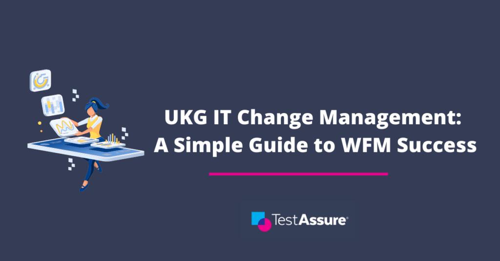 UKG IT Change Management